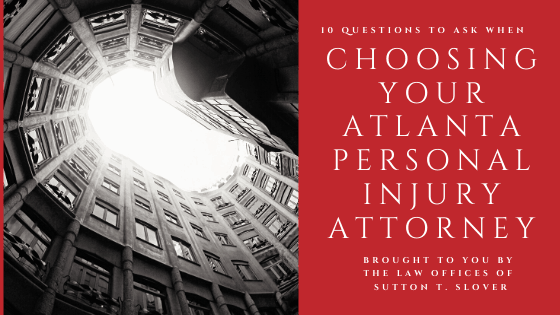 10 Questions To Ask When Choosing an Atlanta Personal Injury Lawyer